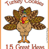 15 different ways to make Turkey Cookies the kids will Gobble Up