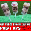 How to Make Hot Fudge Brownie Sundae Push Ups
