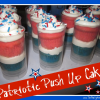 Patriotic Push Up Cakes – 3 Cheers for the Red, White and Blue