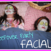 Sleepover Party Facials- Girls love them !!