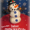 How to Make Indoor Snowman Kits for the Kids