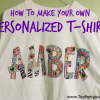 How to Make your Own Personalized T-Shirt