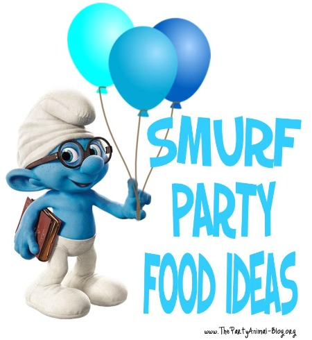 talk about some Smurf Party Food Ideas for your Smurfs Birthday Party ...